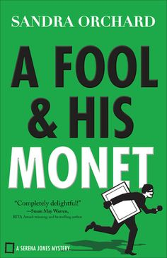 A Fool and His Monet A Serena Jones Mystery  by: Sandra Orchard   On Shelves March 2016  Read the excerpt here!