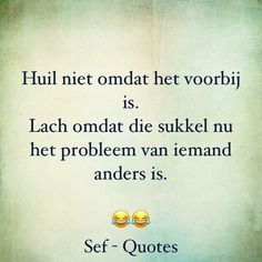 Smart Quotes, Strong Quotes, Funny Quotes, Sef Quotes, Dutch Words, Dutch Quotes, Happy Thoughts, True Words, Slogan
