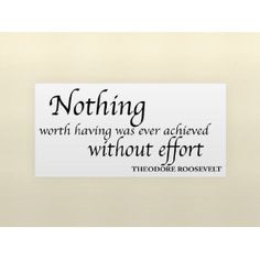 NOTHING WORTH HAVING WAS EVER ACHIEVED WITHOUT EFFORT Vinyl wall lettering stickers quotes and sayings home art decor decal