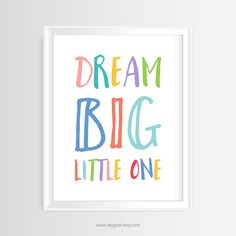 "Printable wall art - Nursery/Kids quote ""Dream big, little one""– 8 x 10 inches –JPG/300 dpi -Instant Download-Typography Poster, Home Decor"