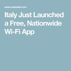 Italy Just Launched a Free, Nationwide Wi-Fi App
