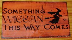 Witches Sign Something Wiccan This Way Comes Plaque Witchcraft Pagan Samhain