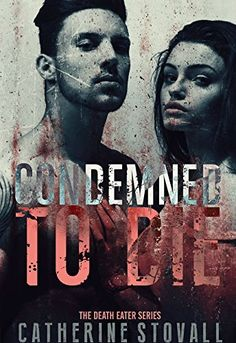 Condemned To Die (The Death Eater Series Book 1) by Catherine Stovall, http://www.amazon.com/dp/B00EY3OU28/ref=cm_sw_r_pi_dp_G.pbvb07DB6X2