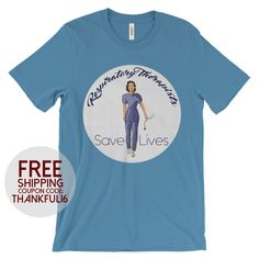 Respiratory Therapists Save Lives Adult Unisex Shirt by LeahOwenArt on Etsy https://www.etsy.com/listing/480644438/respiratory-therapists-save-lives-adult
