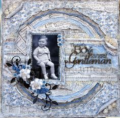 There's a boy in every gentleman - Lovely layout Scrapbook.com