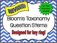 Revised Blooms Taxonomy Questions Stems are designed for a key ring. Laminate, hole punch at the top and put on a key ring for fast and easy access to question stems - anytime!  Includes all 6 areas of Revised Blooms Taxonomy. http://www.teacherspayteachers.com/Store/Kim-Miller-24