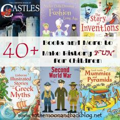 40+ Books and More to Make History FUN for Children!