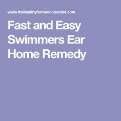 Fast and Easy Swimmers Ear Home Remedy