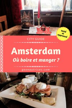 Où boire et manger à Amsterdam ? Nous tachons de vous apporter une sélection de café, bar et restaurants dans la capitale néerlandaise.