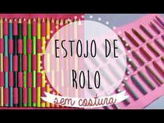 DIY :: Estojo Rolinho para Lápis de Cor / Pincéis SEM COSTURA | Projeto DIY