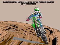 Elaborating the methodology to repair the fuel channel of your dirt bike