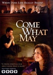 "pro-life movie ""Come What May""...I would like to see this sometime"