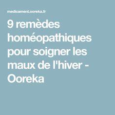 9 remèdes homéopathiques pour soigner les maux de l'hiver - Ooreka