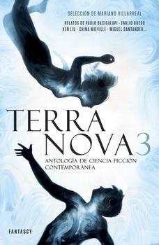 Terra Nova 3 Antología de ciencia ficción contemporánea - Una narrativa accesible para cualquier lector preocupado por nuestro presente y futuro.