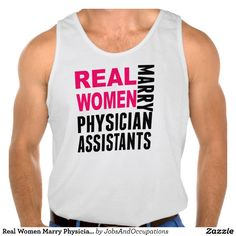Real Women Marry Physician Assistants Tank Tops Tank Tops