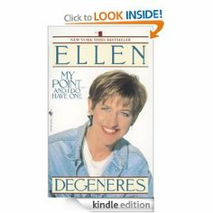 Amazon.com: My Point...And I Do Have One eBook: Ellen Degeneres: Books