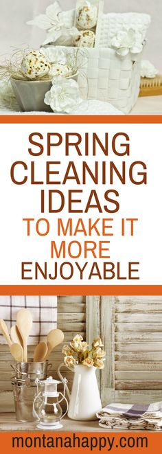 Spring Cleaning Tips to Make It More Enjoyable - Ideas
