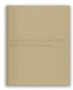 FRANZ ERHARD WALTHER Shifting Perspectives is the catalogue to the eponymous exhibition on the artist Franz Erhard Walther (*1939, Fulda) at the Haus der Kunst in Munich.