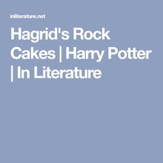 Hagrid's Rock Cakes | Harry Potter | In Literature