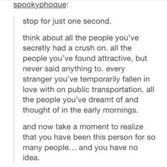 You have been that attractive stranger for someone.