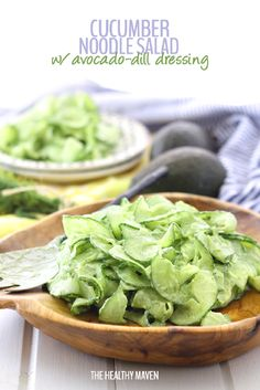 Cucumber Noodle Salad with Avocado Dill Dressing - The Healthy Maven