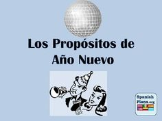 "Free download: Get your Spanish Students making their own New Year's Resolutions in español. Includes comic in spanish describing New Years Resolutions, list of typical resolutions, resolutions for a teacher, and a prompt for students to write their own ""Propósitos"""