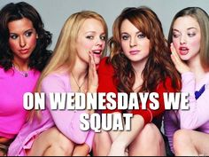 ON WEDNESDAYS WE SQUAT | Mean Girls | Troll Meme Generator