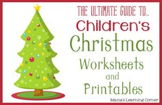 The Ultimate Guide to Children's Christmas Worksheets & Printables