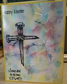 Jesus died so we may LIVE--Happy Easter.  Alcohol ink embossed flower background