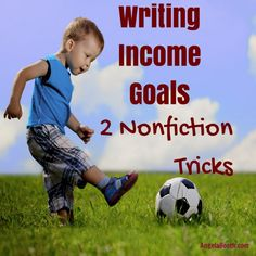 Writing Income Goals: 2 Nonfiction Tricks -- need more income? Use these tricks: http://www.fabfreelancewriting.com/blog/2014/08/09/writing-income-goals-2-nonfiction-tricks/