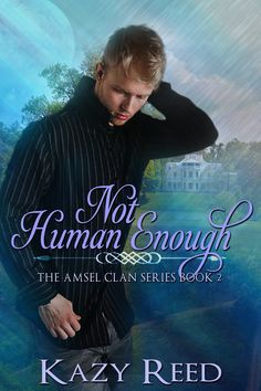 Not Human Enough - Amsel Clan Book 2 is now available!