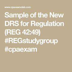 Sample of the New DRS for Regulation (REG 42:49) #REGstudygroup #cpaexam