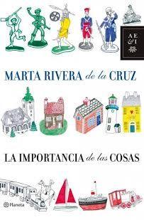 LA IMPORTANCIA DE LAS COSAS. MARTA RIVERA DE LA CRUZ