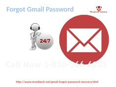 Have you Forgotten Gmail password 1-850-366-6203 of yours? If you have Forgotten Gmail Password of yours then don't worry our experts will help you out to get back your account access in no time because they have vast experience in their field and that's why they are always ready to help without asking for the single penny. So, make a call at our toll-free number 1-850-366-6203. http://www.monktech.net/gmail-forgot-password-recovery.html
