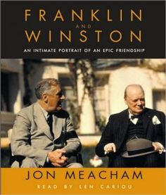 Franklin and Winston: An Intimate Portrait of an Epic Friendship Jon Meacham Audio Compact Disc