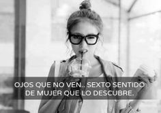 Ojos que no ven. Hot Quotes, True Quotes, Funny Quotes, Frases Humor, Spanish Quotes, Keep In Mind, True Words, Girl Power, Find Image