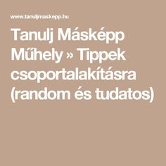 Tanulj Másképp Műhely » Tippek csoportalakításra (random és tudatos) Kindergarten, Teaching, Education, Children, Drama, Schools, Creative, Young Children, Boys