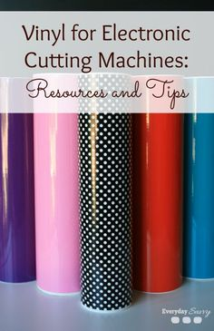 Getting Started with Vinyl for Electronic Cutting Machines like the Cricut, Silhouette or Eclips machines - Great for personalized DIY projects!