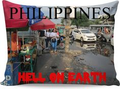 """Custom Pillowcase. Your statement """"Philippines – Hell on Earth"""" comes also in German, Spanish and French language! So the World may know! Also, available as Sweatshirt, Hoodie, Yoga Pants, Handy cover, Joggers, Leggings, Tee, Beach Towel, Tank Top, Crop Top, pillowcase, Onesie, fleece blanket, dress, Bandana, mug, glass, laptop, shower curtain, underwear, swim shorts.  Philippines, Manila, Bohol, travel,  novelty, World, apparel, extra, computer, Pinterest, pin, bestseller."""