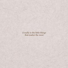 small quotes The little things - quotes Sunset Quotes Life, Life Quotes Love, Daily Quotes, Quotes To Live By, Appreciate Life Quotes, Post Quotes, Words Quotes, Sayings, The Words