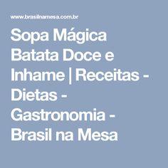 Sopa Mágica Batata Doce e Inhame | Receitas - Dietas - Gastronomia - Brasil na Mesa