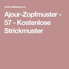 Ajour-Zopfmuster - 57 - Kostenlose Strickmuster