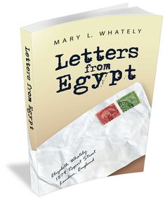 Letters written by a British missionary lady give us a peek into Egypt with its customs, culture, and climate in 1879.