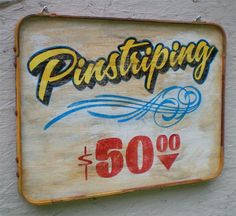 Retro Pinstriping Sign. Someone buy this for me!!!!