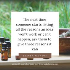 The next time someone starts listing all the reasons an idea won't work or can't happen, ask them to give three reasons it can Doterra Product Guide, How To Get Money, How To Become, Pure Oils, Losing Everything, Aromatherapy Oils, I Need To Know, Home Based Business, Find A Job