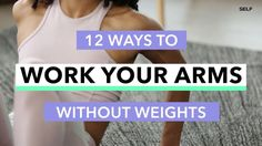 12 Ultra-Effective Arm Workout Moves You Can Do At Home on video.self.com