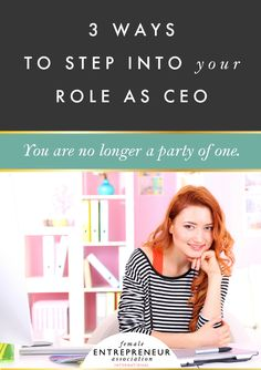 3 Ways To Step Into Your Role As CEO, written by Amber McCue || Female Entrepreneur Association