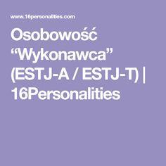 "Osobowość ""Wykonawca"" (ESTJ-A / ESTJ-T) | 16Personalities James Joyce, Estj, Infp, Motto, Lord, Education, Type, Books, Shirt"
