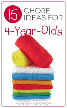 Repinned: 15 Chore Ideas for 4-Year-Olds -- Love these practical ideas for teaching your children to enjoy doing chores.