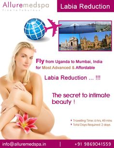 Labia reduction surgery is procedure to Sculpt the External Vaginal Structures by Reducing and/or Reshaping long or uneven labia  by Celebrity Labia reduction  surgeon Dr. Milan Doshi. Fly to India for Labia reduction surgery (also known as Labiaplasty) at affordable price/cost compare to Kampala, Lugazi,UGANDA at Alluremedspa, Mumbai, India.   For more info- http://Alluremedspa-Uganda.com/cosmetic-surgery/gynaecology/labia-reduction.html